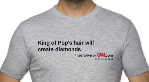 michael jackson's hair will create diamonds CNN headline t-shirt