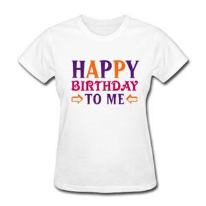 T-Shirt happy birthday to me - Spreadshirt
