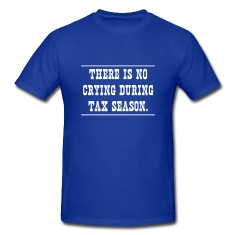 No Crying During Tax Season T-Shirt
