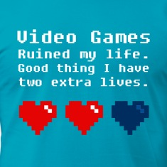 Video Games Ruined My Life Design