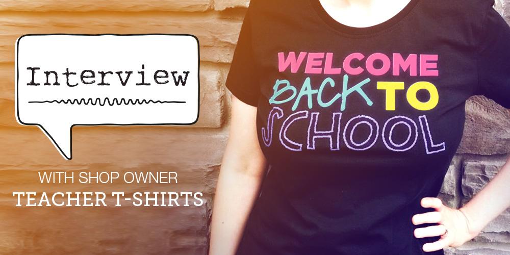 blog_sp-interview_US-teacher t-shirts