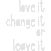 love it change it or leave it sweatshirt spreadshirt. Black Bedroom Furniture Sets. Home Design Ideas