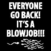 Go Back Its A Blowjob 96