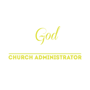 church administrator the only way you can serve church administrator